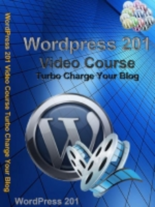 Product picture Wordpress 201 Video Course   Turbo Charge Your Blog